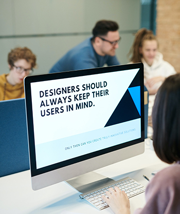 Designers should always keep their users in mind on computer.